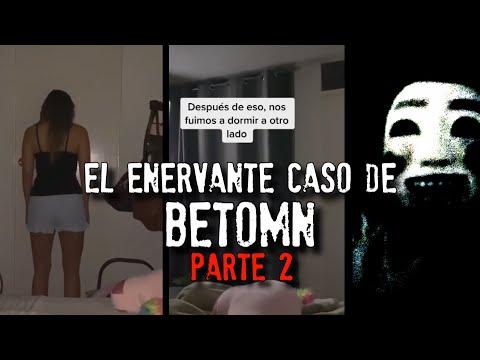 El enervante caso de BETOMN | PARTE 2
