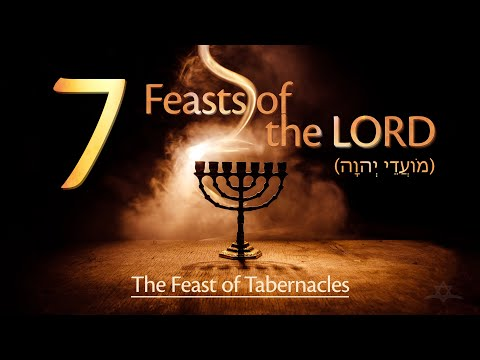 The Seven Feasts Of The LORD - The Feast Of Tabernacles (חָג הָסֻּכּוֺת)
