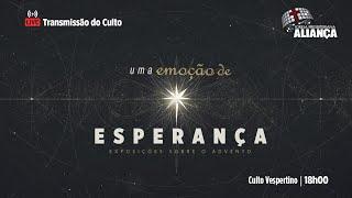 Culto Vespertino | As esperanças e medos de todos os anos | Pr. Dilsilei Monteiro | IP Aliança