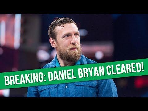 Daniel Bryan formally cleared  daniel bryan