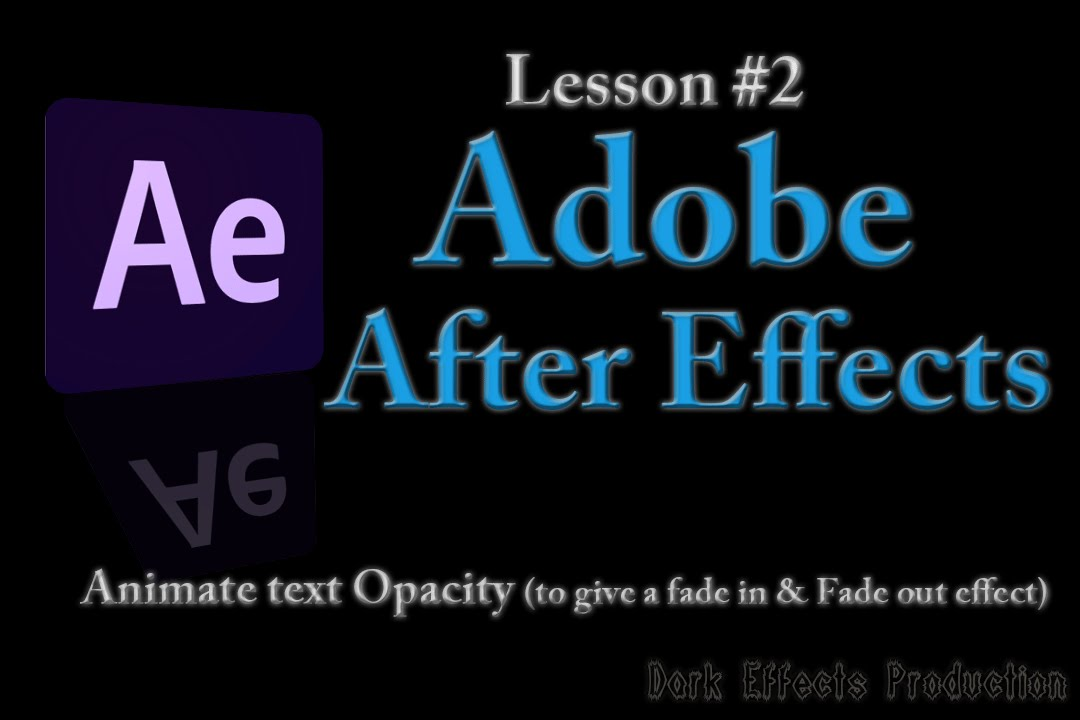 Adobe After Effects Lesson #2 - Animate Text Opacity to give a fade In -  Fade Out effect