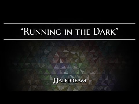Halfdream - Running in the Dark