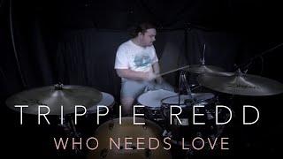 Trippie Redd - Who Needs Love (DRUM COVER)
