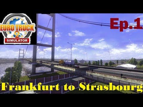 Euro Truck Simulator 2 | Frankfurt to Strasbourg | Ep. 1