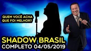 SHADOW BRASIL - COMPLETO 04/05/2019 | PROGRAMA RAUL GIL
