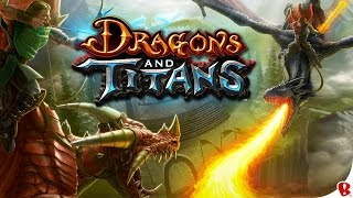 Dragons and Titans Android Gameplay Trailer HD