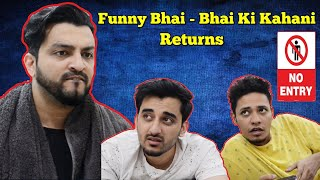 Funny Bhai Bhai Ki Kahani Returns | The Baigan Vines