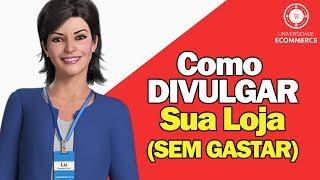 Como Divulgar sua Loja Virtual (Sem Gastar) - Aprenda com o Magazine Luiza thumbnail