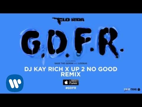 Flo Rida – GDFR (DJ Kay Rich x Up 2 No Good Remix) [Official Audio]