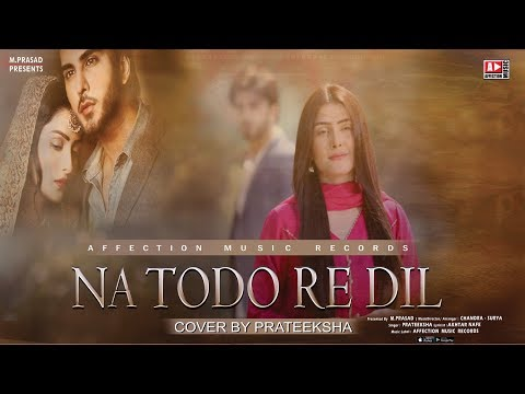 NA TODO RE DIL BY PRATEEKSHA | CHANDRA SURYA | SAD ROMANTIC SONG | AFFECTION MUSIC RECORDS