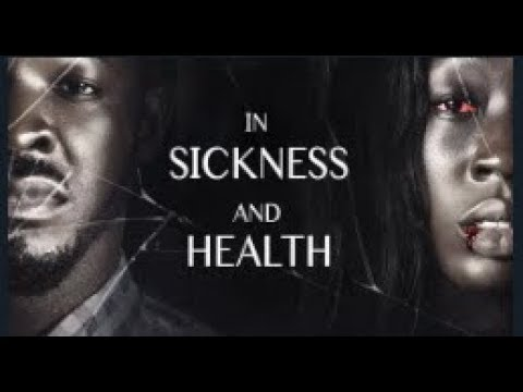 IN SICKNESS AND HEALTH - [Part 1] Latest 2018 Nigerian Nollywood Drama Movie