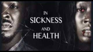 IN SICKNESS AND HEALTH - Part 1 Latest 2018 Nigerian Nollywood Drama Movie