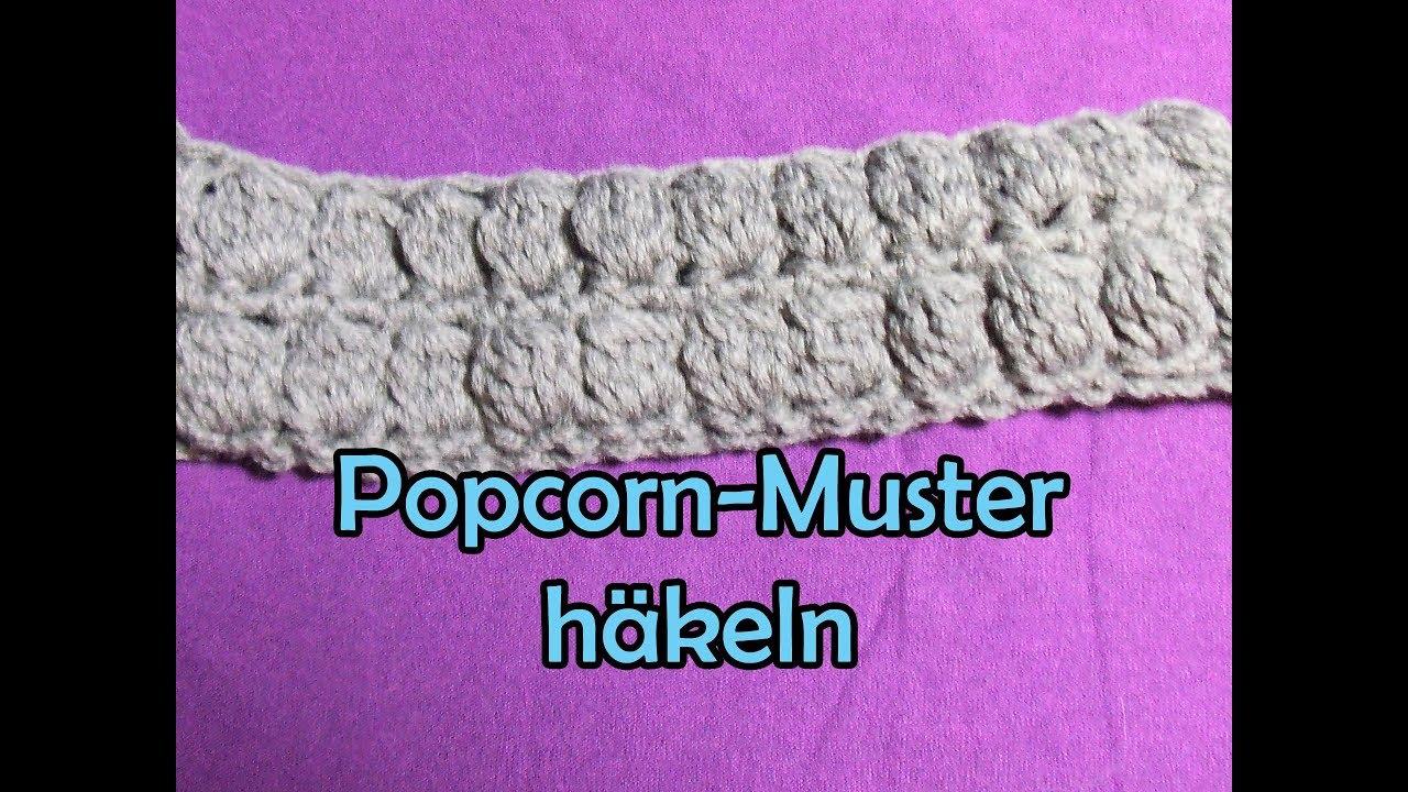 Popcorn-Muster häkeln - Popcorn Stitch - DIY Häkelanleitung - YouTube