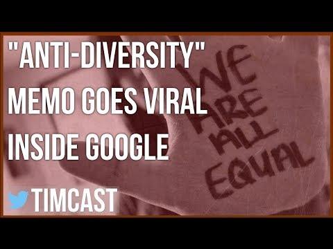 """ANTI-DIVERSITY"" MEMO GOES VIRAL INSIDE GOOGLE HQ"
