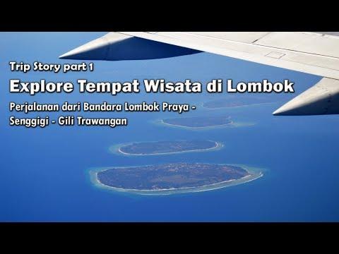 explore-tempat-wisata-di-lombok-part-1-:-perjalanan-dari-bandara-lombok---senggigi---gili-trawangan