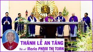 Thánh lễ an táng Bà cố Maria Phạm Thị Toan - Giáo xứ Tam Hà