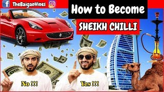 How To Become Sheikh Chilli (Arab) | Shiekh Kaisa Banne | The Baigan Vines