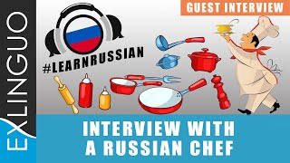 Russian chef - Interview / Встреча с шеф-поваром | Exlinguo