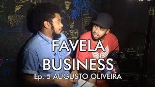 Baixar Favela Business Ep.5 AUGUSTO OLIVEIRA
