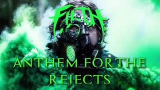 """""""Anthem for the Rejects"""" - F.I.L.T.H (Official Lyric Video)"""