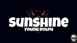 Young Dolph - Sunshine (Lyrics)