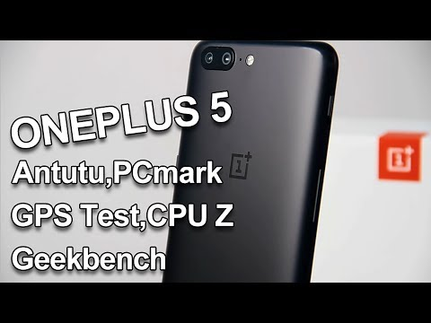 ONEPLUS 5 Unboxing & Antutu,PCmark,GPS Test,CPU Z,Geekbench