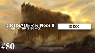 Crusader Kings 2: Game of thrones mod- Dox #80