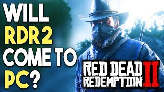 Will Red Dead Redemption 2 Come to PC? Here