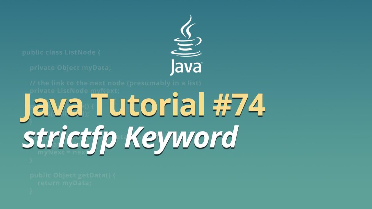 Java Tutorial - #74 - strictfp Keyword