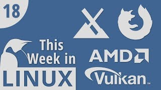 MX Linux 17, Mozilla's Mistake, AMD Open-Sourcing Driver, & Net Neutrality   This Week in Linux 18