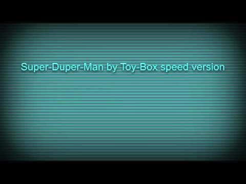 Super-Duper-Man by Toy-Box speed version
