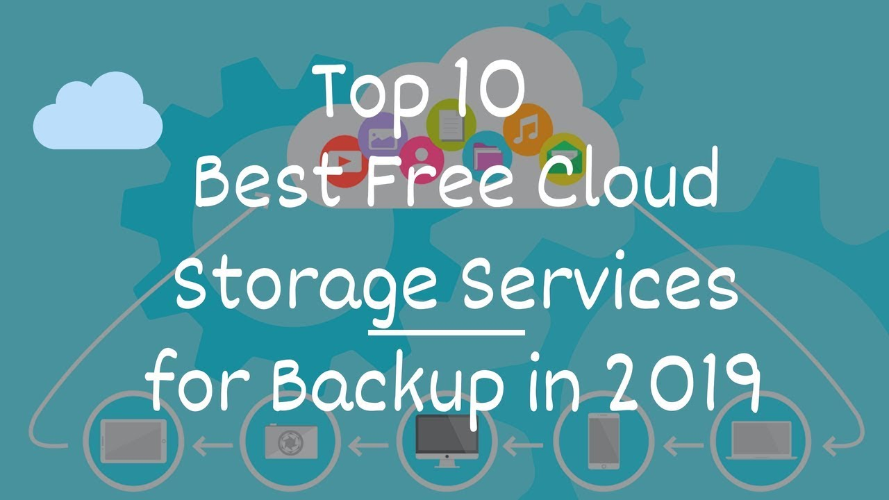 Top 10 Best Free Cloud Storage Services for Backup in 2019