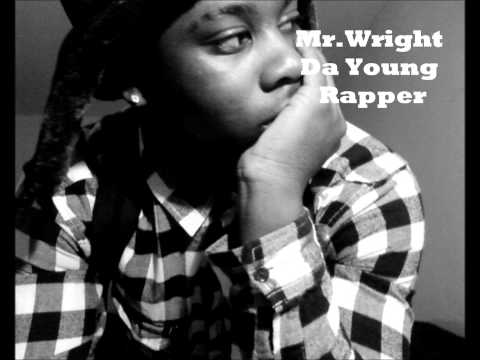 Mr.Wright Da Young Rapper -Im Coming Home(Remix)
