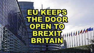 😮European Union Keeps the Door Open for the UK to Re-Join😮