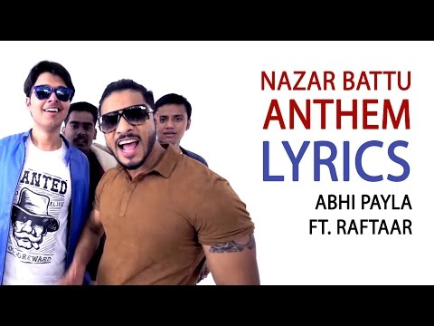 The Nazar Battu Anthem Hindi Lyrics - Abhi Payla - Raftaar
