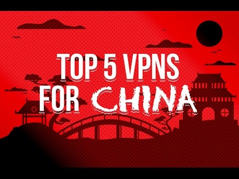 "Top 5 VPNs for China | Opinions and Reviews from Behind the Chinese ""Great Firewall"""