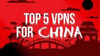 Top 5 VPNs for China | Opinions & Reviews Behind China