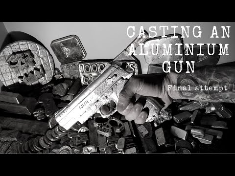 HOW TO CAST A GUN FROM SCRAP METAL - MELTING SCRAP ALUMINIUM July 2017