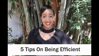 5 Tips on Being Efficient | Habits of Highly Productive People