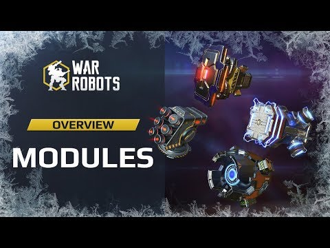 WR Overview: Modules | New Abilities for Your War Robots