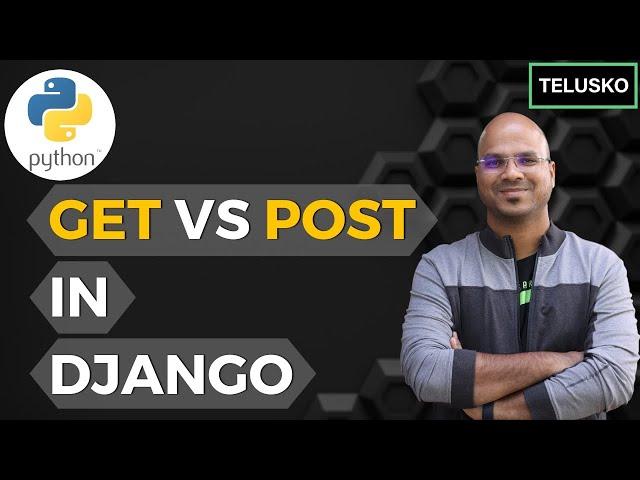 #8 Django tutorials   GET vs POST   HTTP Methods