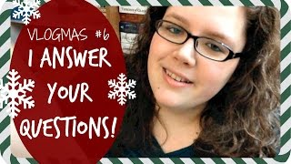 VLOGMAS #6 | I answer your Qs! Thumbnail