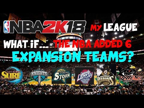 What if 6 Expansion Teams were Added to the NBA?! - NBA 2K18 MYLEAGUE EXPERIMENT