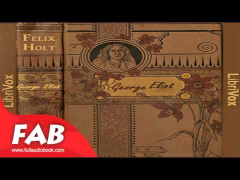 Felix Holt, The Radical Part 1/3 Full Audiobook By George ELIOT By General Fiction