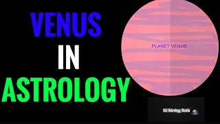 """PLANET VENUS IN ASTROLOGY-Secrets of """"Venus"""""""