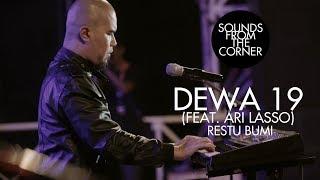 Download Dewa 19 (Feat. Ari Lasso) - Restu Bumi   Sounds From The Corner Live #19