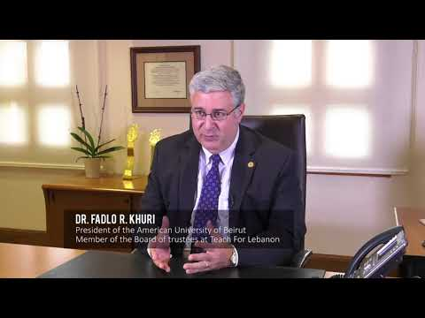 AUB President Dr. Fadlo Khuri's thoughts about Teach For Lebanon