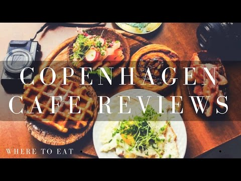 COPENHAGEN CAFE REVIEW GUIDE