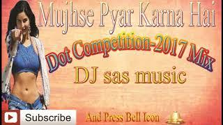 Mujhse Pyar Karna Hai Itna Tu Samajh Le-dot mix-DJ sas music