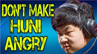 Don't Make Huni Angry, You Wouldn't Like Him When Hes Angry